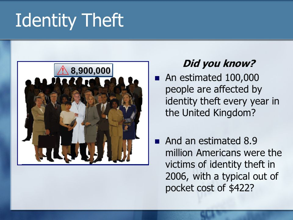Identity Theft Did you know.