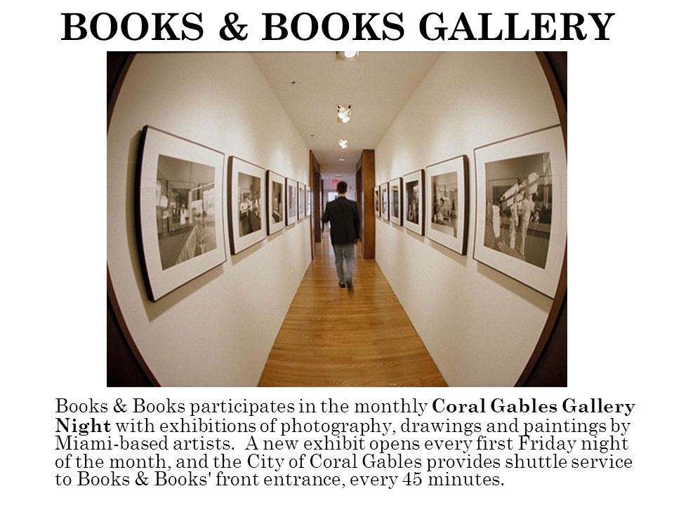 Books & Books participates in the monthly Coral Gables Gallery Night with exhibitions of photography, drawings and paintings by Miami-based artists.