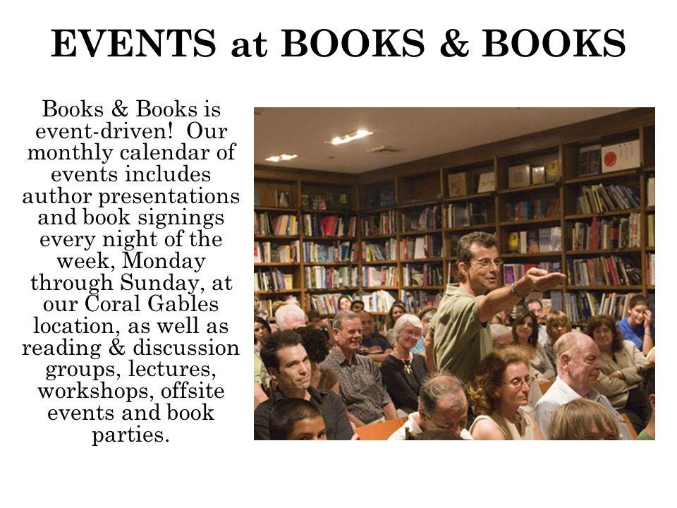 EVENTS at BOOKS & BOOKS Books & Books is event-driven.