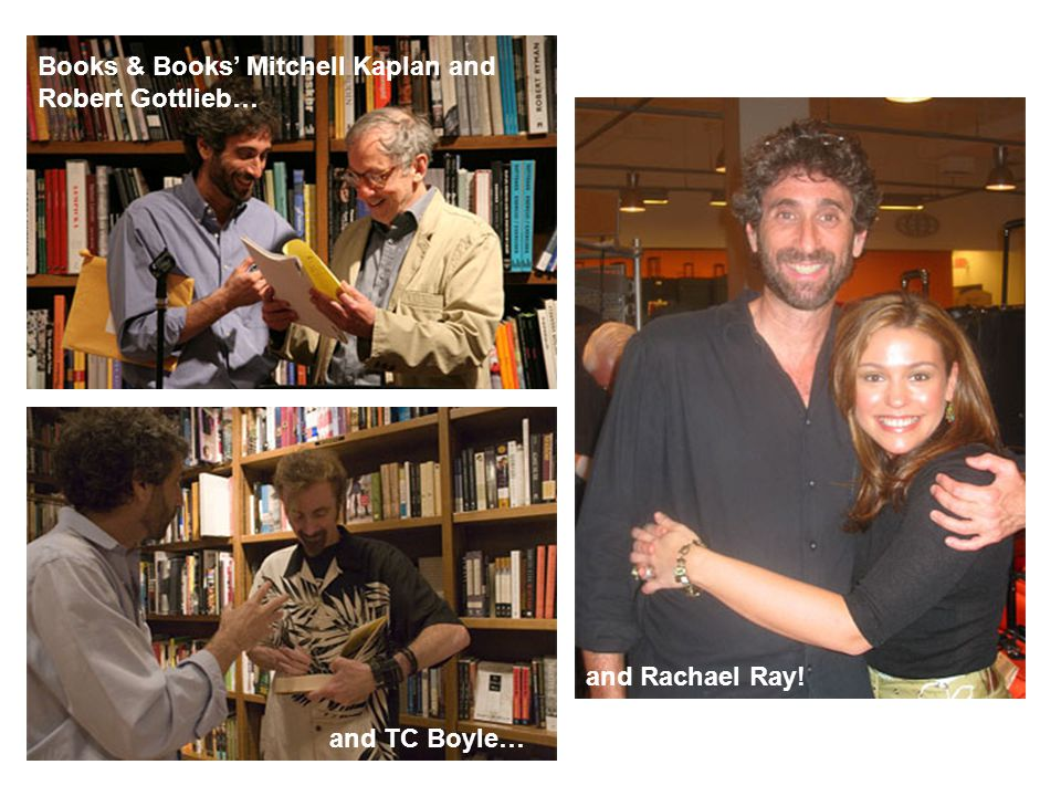 Books & Books Mitchell Kaplan and Robert Gottlieb… and TC Boyle… and Rachael Ray!