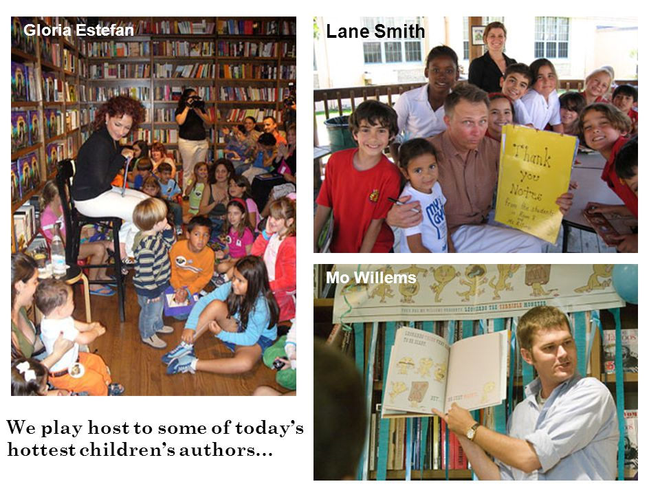 Gloria Estefan Lane Smith Mo Willems We play host to some of todays hottest childrens authors…