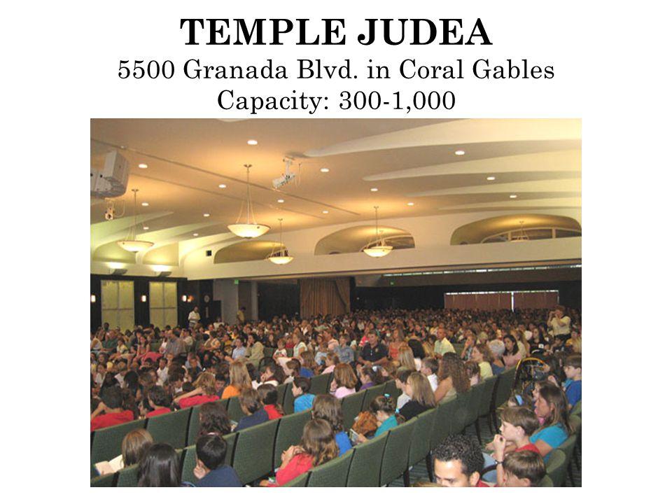 TEMPLE JUDEA 5500 Granada Blvd. in Coral Gables Capacity: 300-1,000