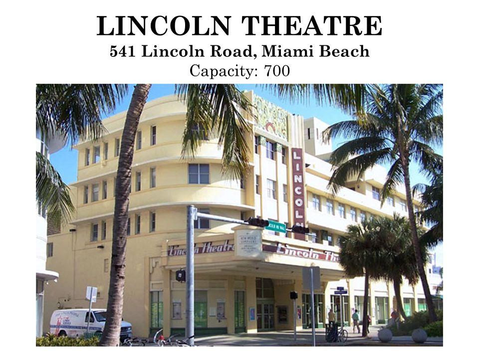 LINCOLN THEATRE 541 Lincoln Road, Miami Beach Capacity: 700