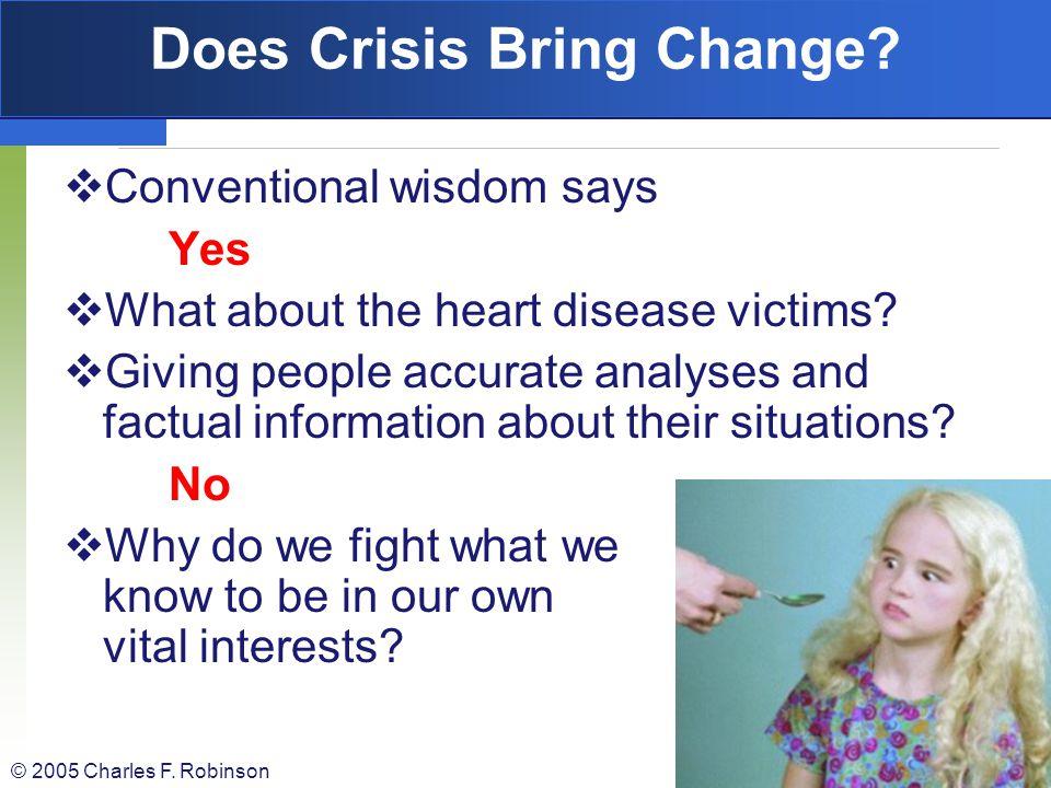 © 2005 Charles F. Robinson Does Crisis Bring Change?