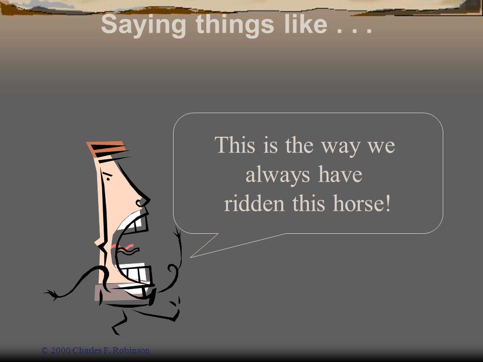 © 2005 Charles F. Robinson Changing riders © 2000 Charles F. Robinson