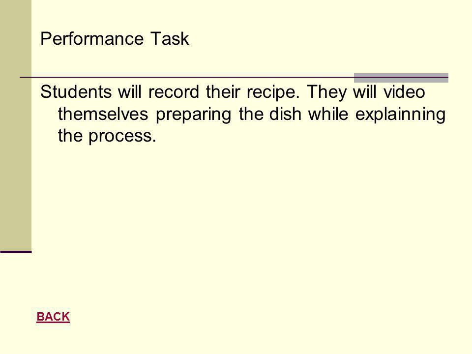 Performance Task Students will record their recipe.