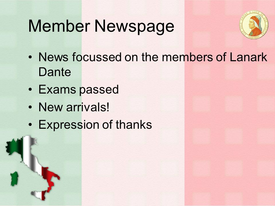 Member Newspage News focussed on the members of Lanark Dante Exams passed New arrivals.
