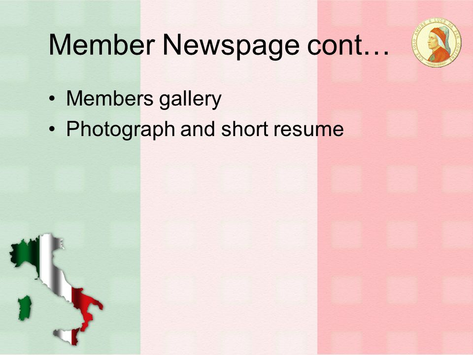 Member Newspage cont… Members gallery Photograph and short resume