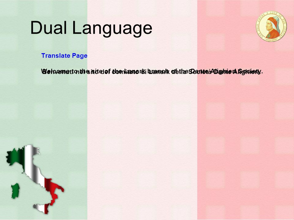 Dual Language Translate Page Welcome to the site of the Lanark branch of the Dante Alighieri Society.