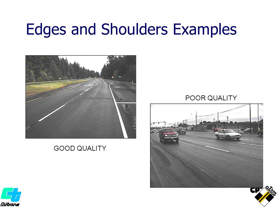 Edges and Shoulders Examples GOOD QUALITY POOR QUALITY