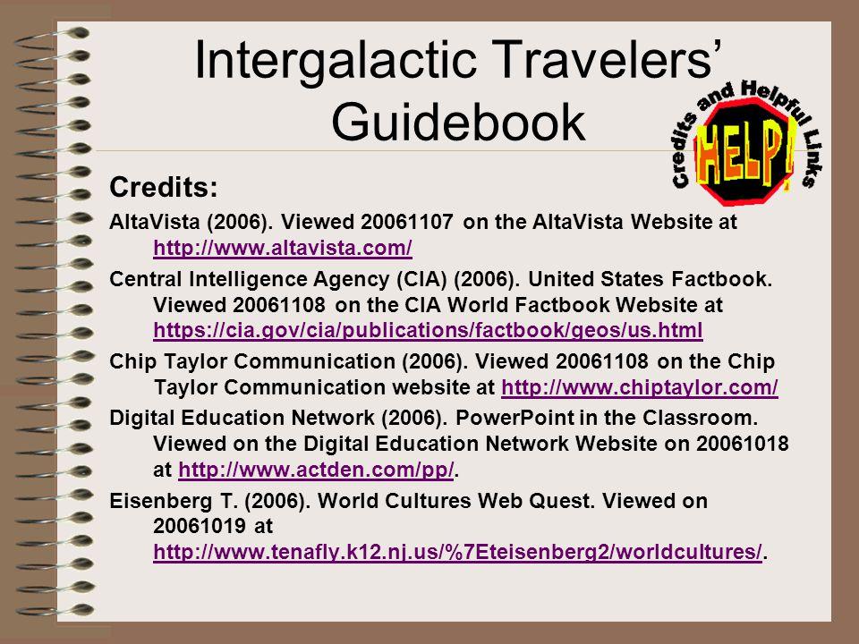 Intergalactic Travelers Guidebook Credits: AltaVista (2006). Viewed 20061107 on the AltaVista Website at http://www.altavista.com/ http://www.altavist