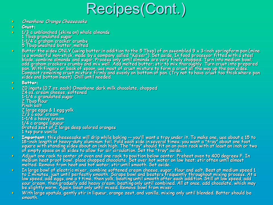 Recipes(Cont.) Omanhene Orange Cheesecake Omanhene Orange Cheesecake Crust: Crust: 1/3 c unblanched (skins on) whole almonds 1 Tbsp granulated sugar 1
