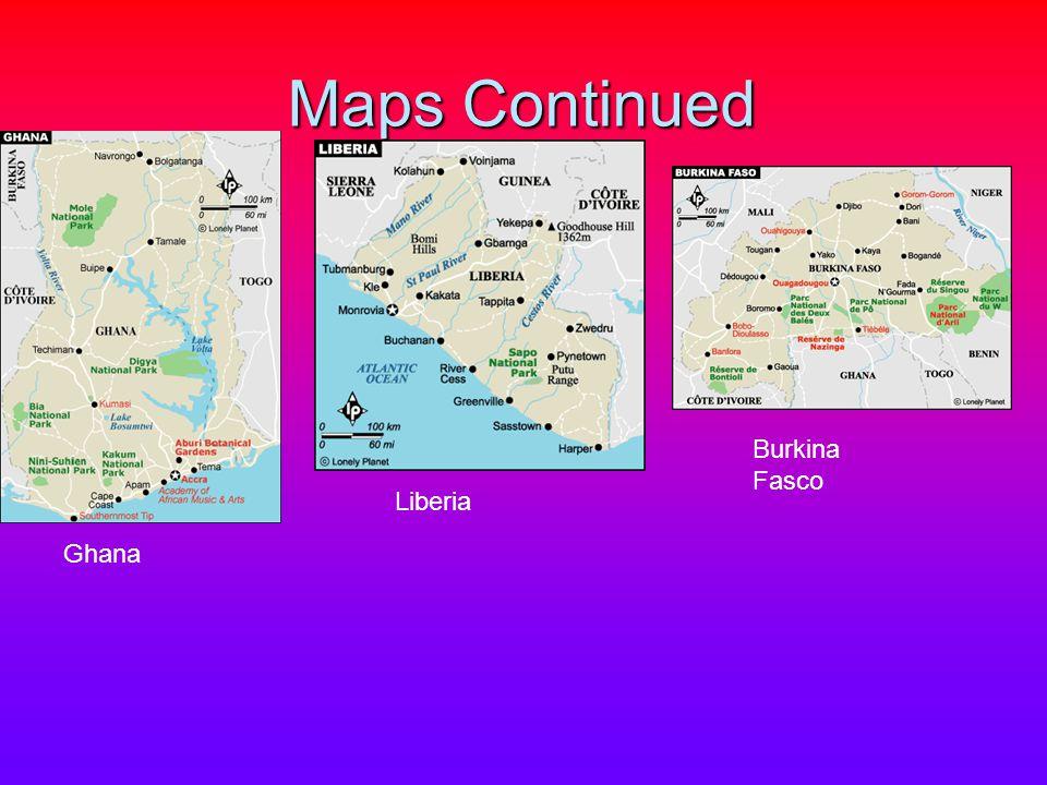 Maps Continued Ghana Liberia Burkina Fasco
