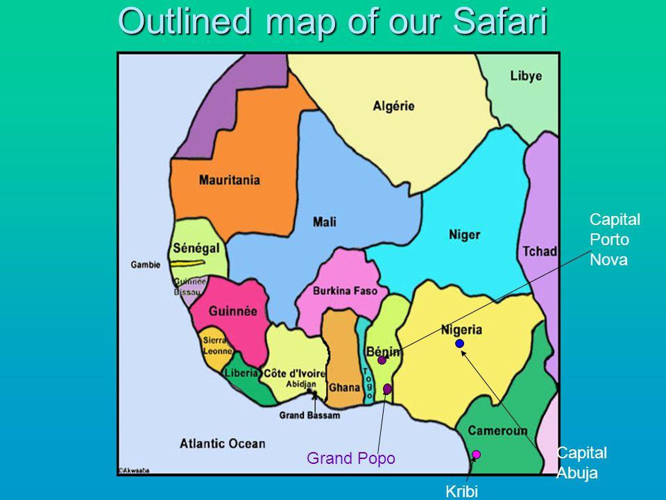 Outlined map of our Safari Grand Popo Kribi Capital Abuja Capital Porto Nova