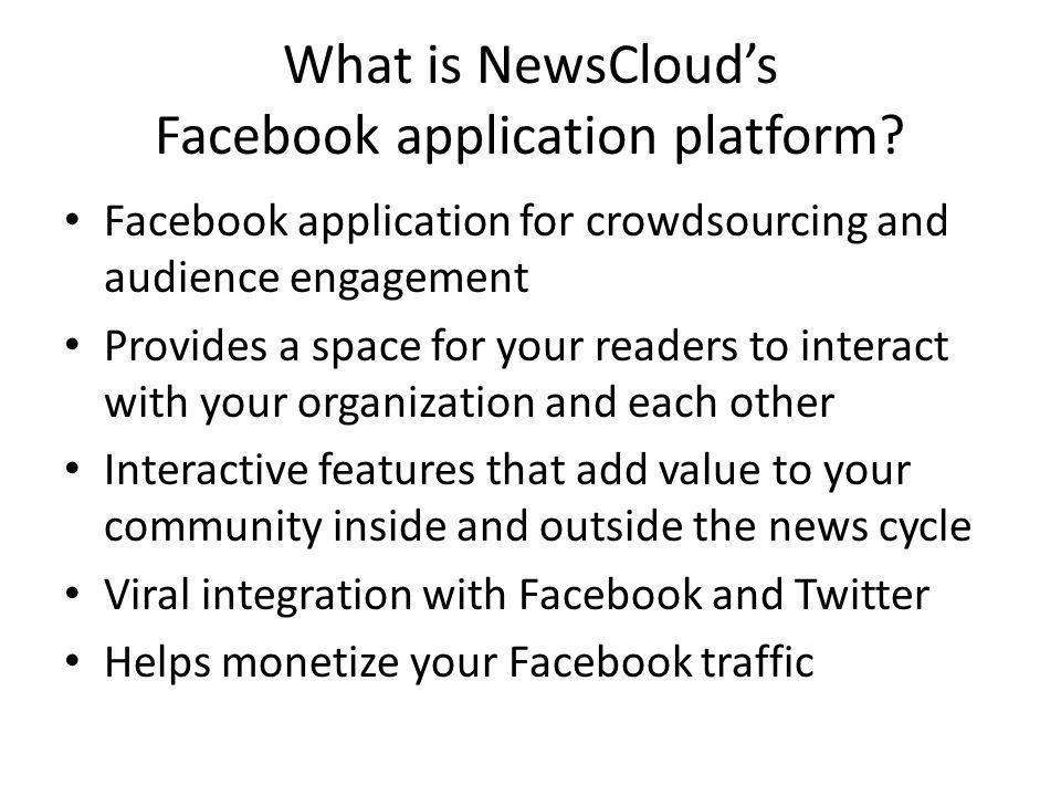 Features Runs inside and outside of Facebook simultaneously Facebook authentication Reflects your brand TypeKit support Fully customizable front page Aggregates news and user generated links and blogs Your advertising engine Your stats engine Twitter @anywhere Discussion forums Directories Idea gathering Q & A Calendar Real time notifications Sharable widgets Supports foreign language Indexed site maps for SEO Continually expanding