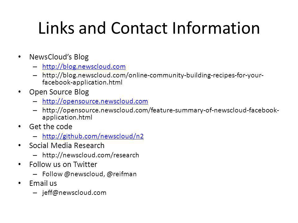 Links and Contact Information NewsClouds Blog – http://blog.newscloud.com http://blog.newscloud.com – http://blog.newscloud.com/online-community-build