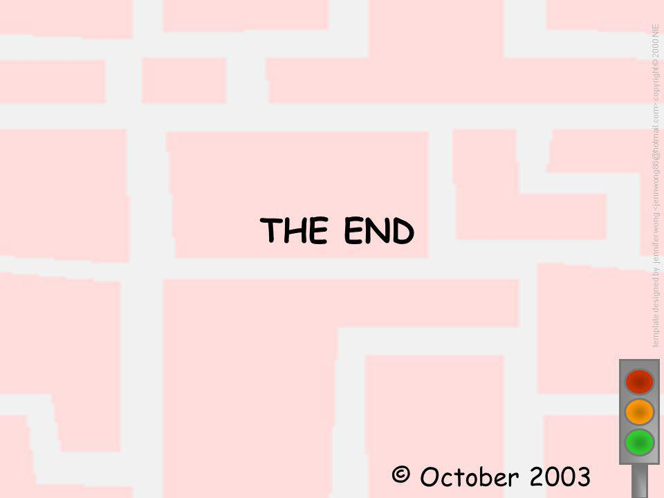 template designed by jennifer wong copyright © 2000 NIE THE END © October 2003