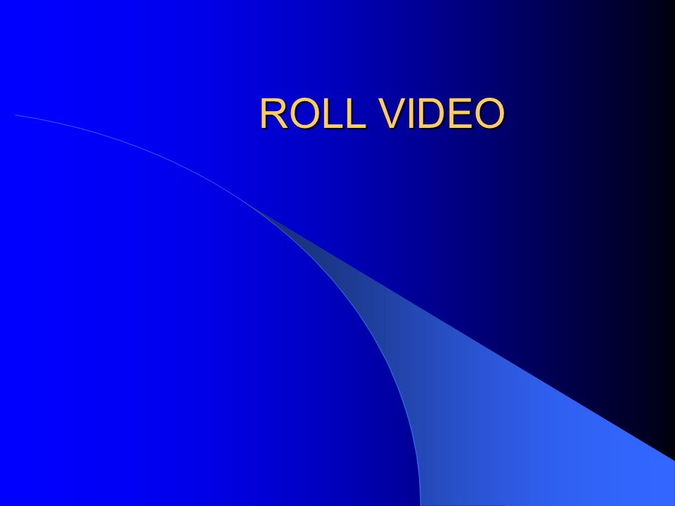 ROLL VIDEO