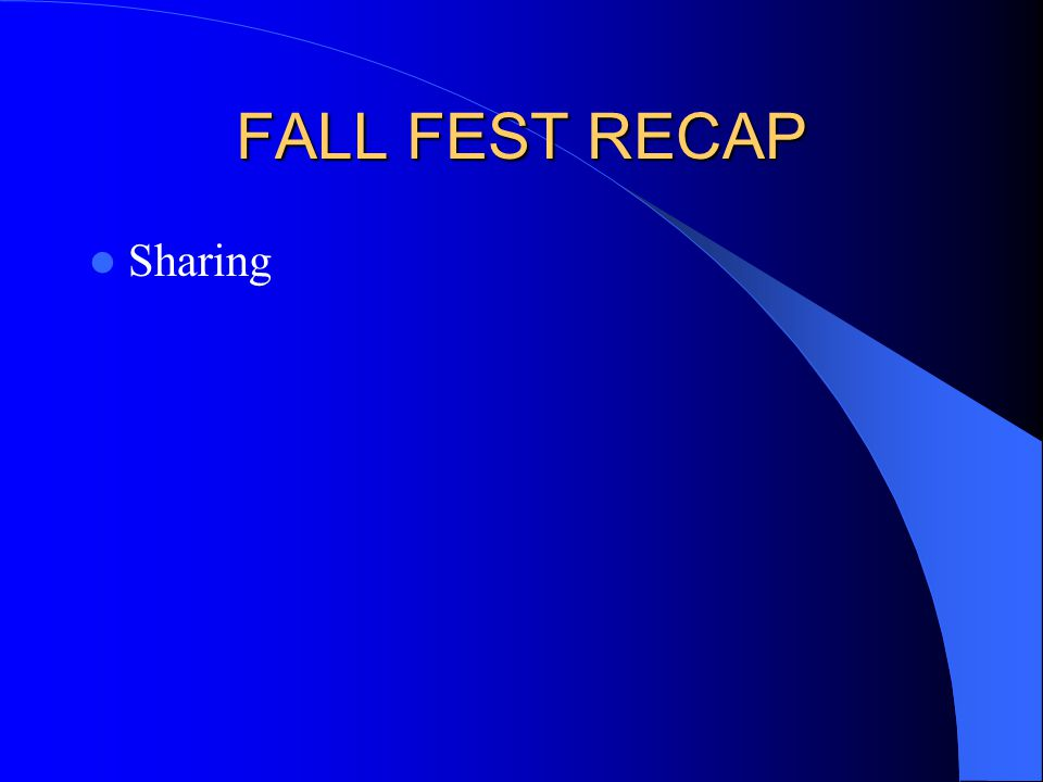 FALL FEST RECAP Sharing