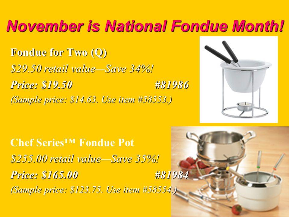 November is National Fondue Month. Fondue for Two (Q) $29.50 retail valueSave 34%.