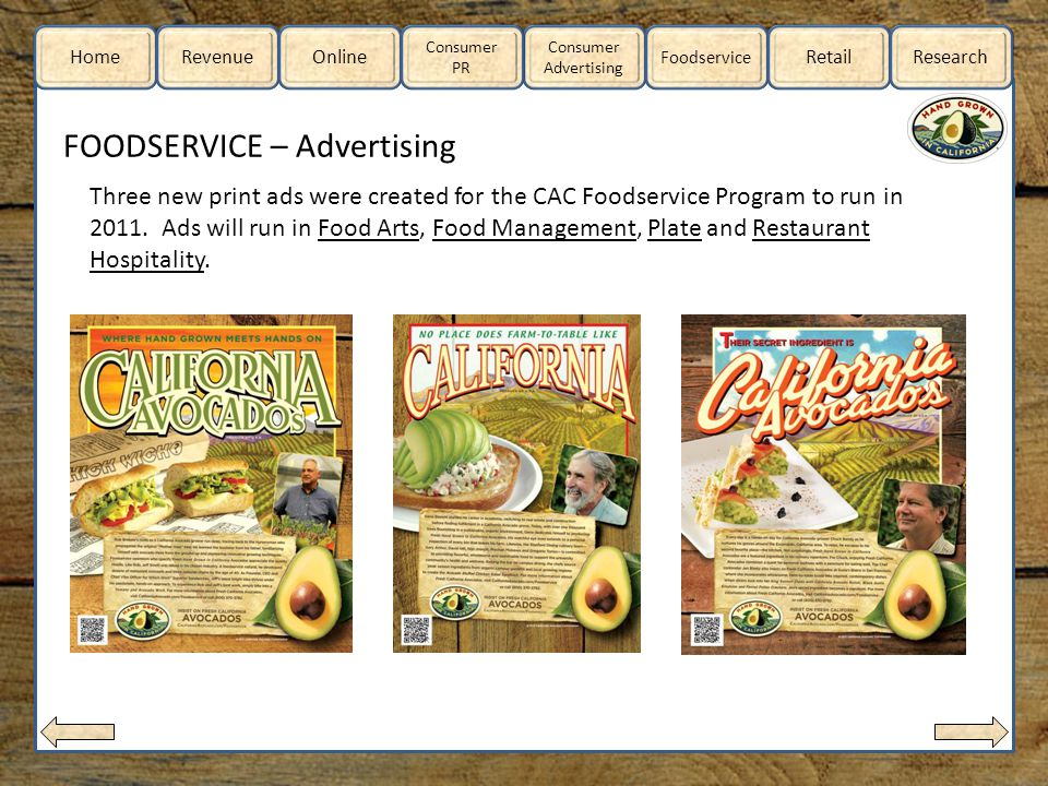 Home RevenueOnline Consumer Advertising Consumer PR Foodservice RetailResearch FOODSERVICE – Advertising Three new print ads were created for the CAC Foodservice Program to run in 2011.