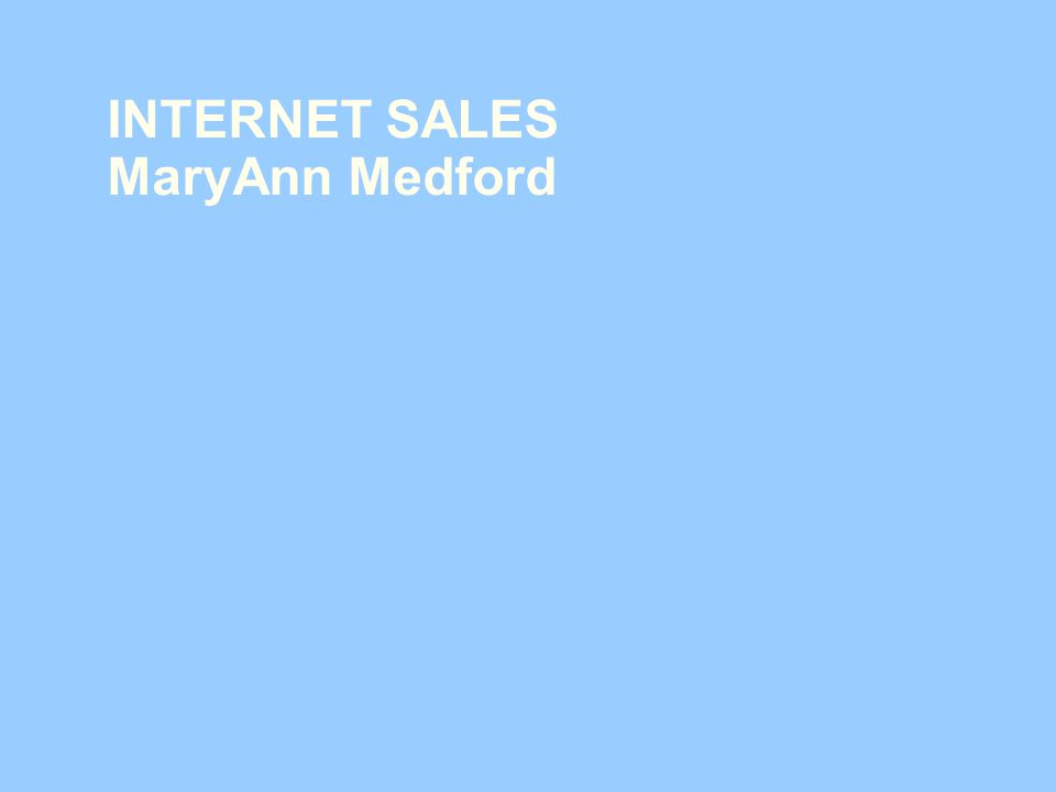 INTERNET SALES MaryAnn Medford