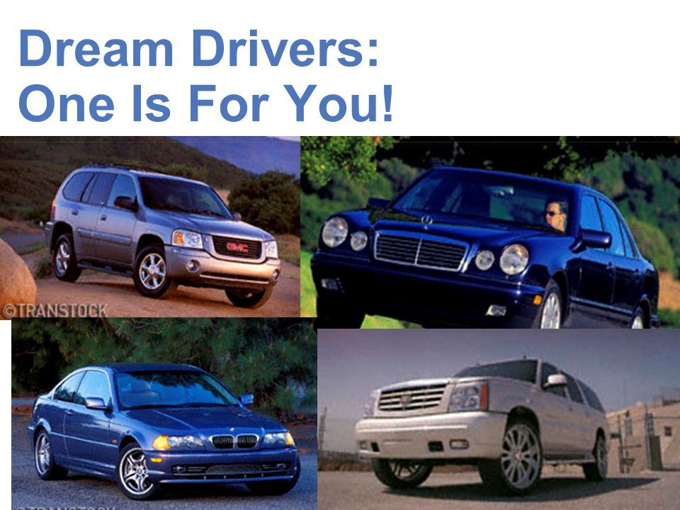 Dream Drivers: One Is For You!