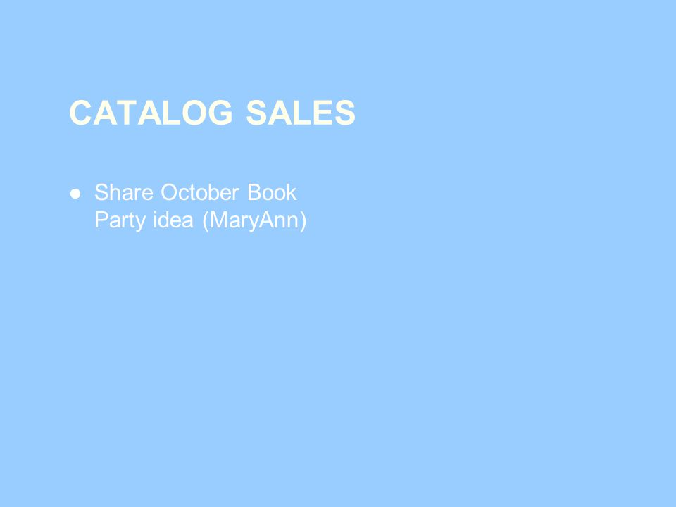 CATALOG SALES Share October Book Party idea (MaryAnn)