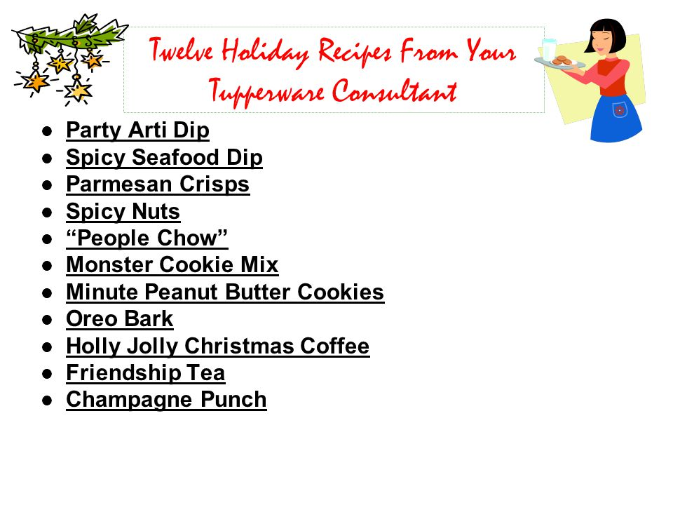 Party Arti Dip Spicy Seafood Dip Parmesan Crisps Spicy Nuts People Chow Monster Cookie Mix Minute Peanut Butter Cookies Oreo Bark Holly Jolly Christmas Coffee Friendship Tea Champagne Punch Twelve Holiday Recipes From Your Tupperware Consultant