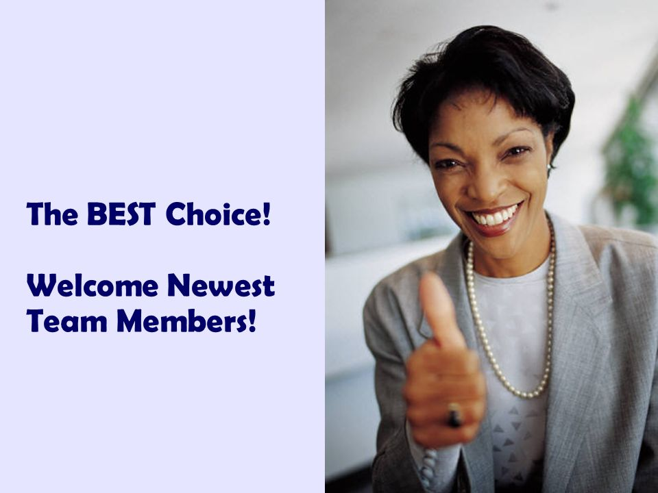 The BEST Choice! Welcome Newest Team Members!