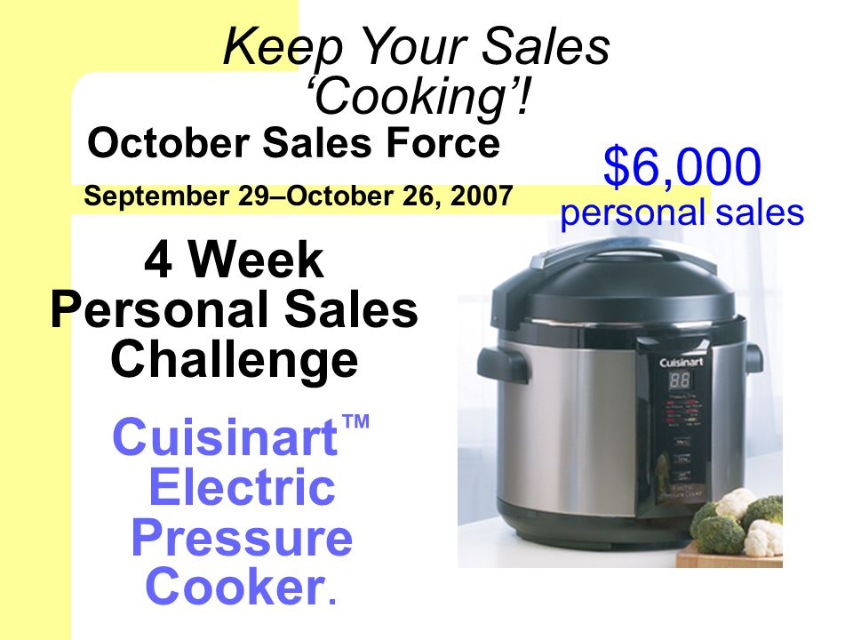 October Sales Force September 29–October 26, 2007 Keep Your Sales Cooking.