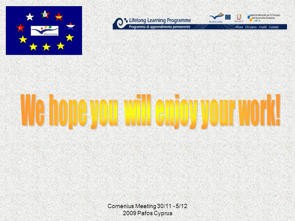 Comenius Meeting 30/11 - 5/12 2009 Pafos Cyprus