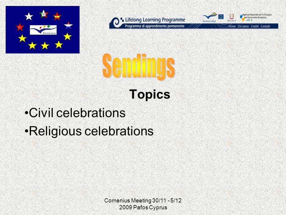 Comenius Meeting 30/11 - 5/12 2009 Pafos Cyprus Topics Civil celebrations Religious celebrations