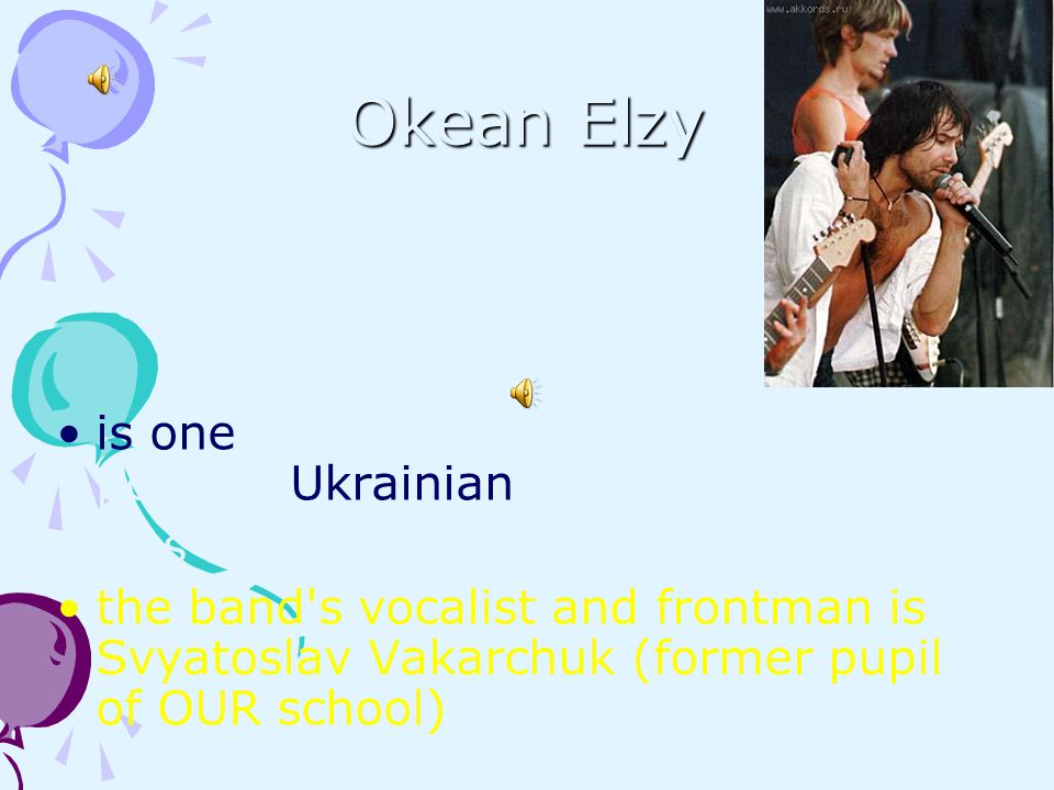 Okean Elzy is one of the most successful and popular Ukrainian rock bands was formed in 1994 in Lviv, Ukraine the band's vocalist and frontman is Svya