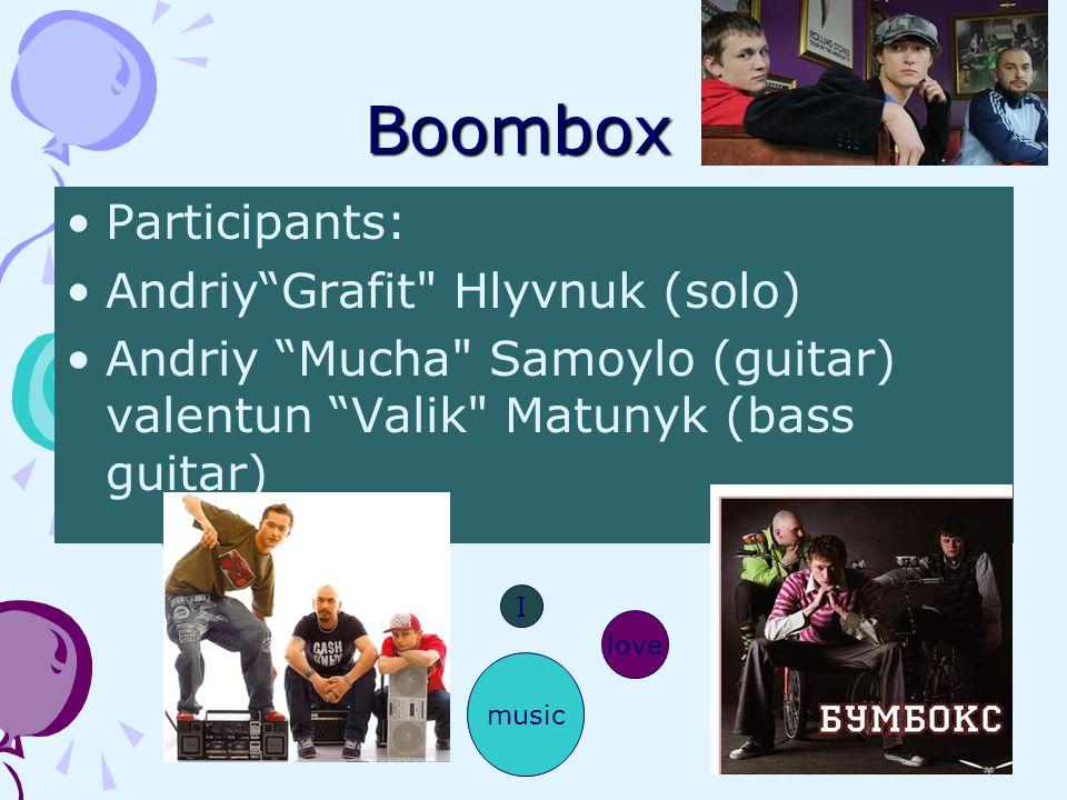 Boombox Participants: AndriyGrafit