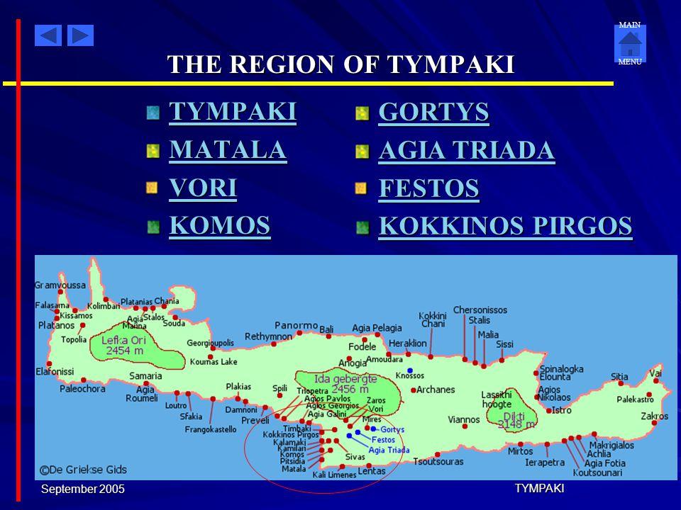 MAIN MENU September 2005 TYMPAKI Main Menu THE REGION OF TYMPAKI THE REGION OF TYMPAKI MINOAN CIVILIZATION MINOAN CIVILIZATION THE MINOAN PALACES THE