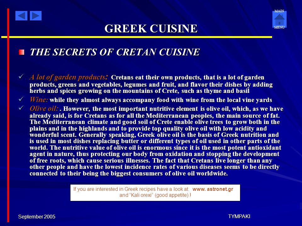 MAIN MENU September 2005 TYMPAKI GREEK CUISINE MEDITERRANEAN DIET- CRETAN CUISINE The, so-called, Mediterranean Diet and its superiority in comparison