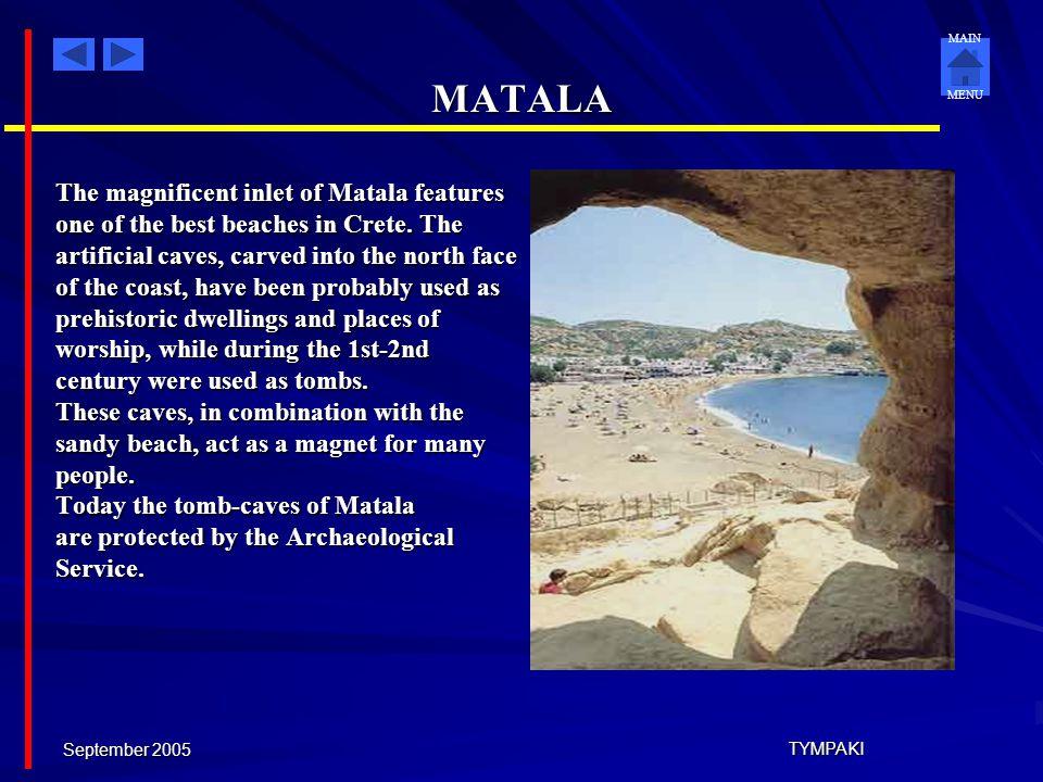 MAIN MENU September 2005 TYMPAKI MATALA Ruins of the ancient city are still visible on the seabed as the ancient city was sunk in the sea. The archaeo