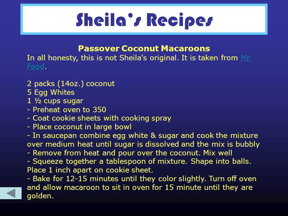 Sheilas Recipes Passover Coconut Macaroons In all honesty, this is not Sheila s original.