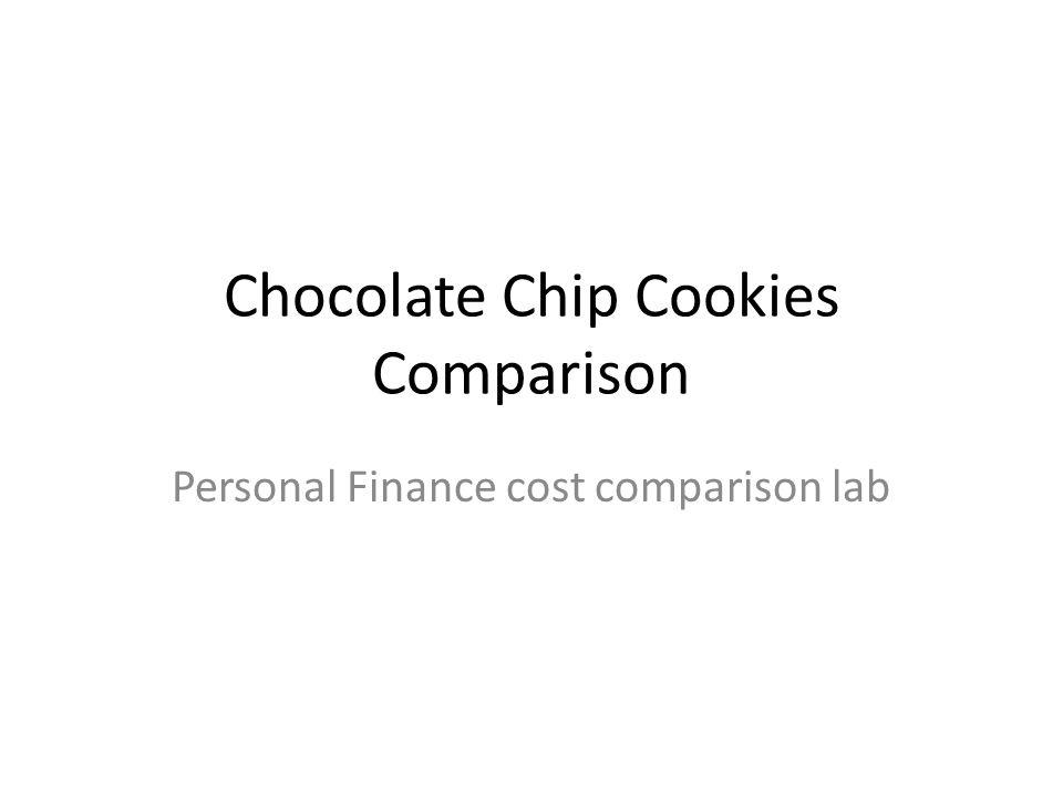 Chocolate Chip Cookies Comparison Personal Finance cost comparison lab