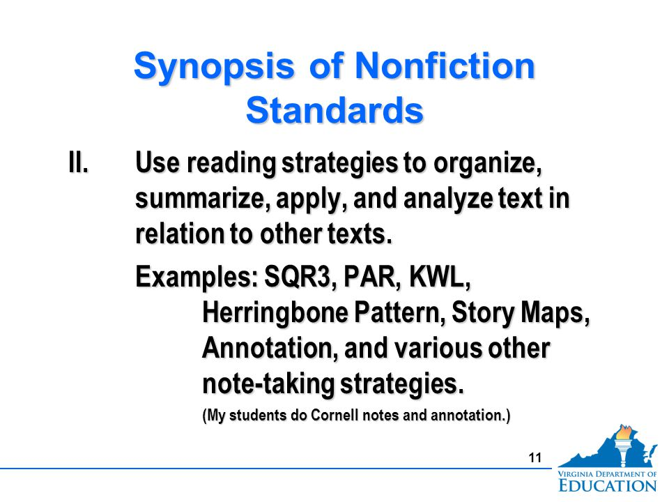 Synopsis of Nonfiction Standards II.Use reading strategies to organize, summarize, apply, and analyze text in relation to other texts.
