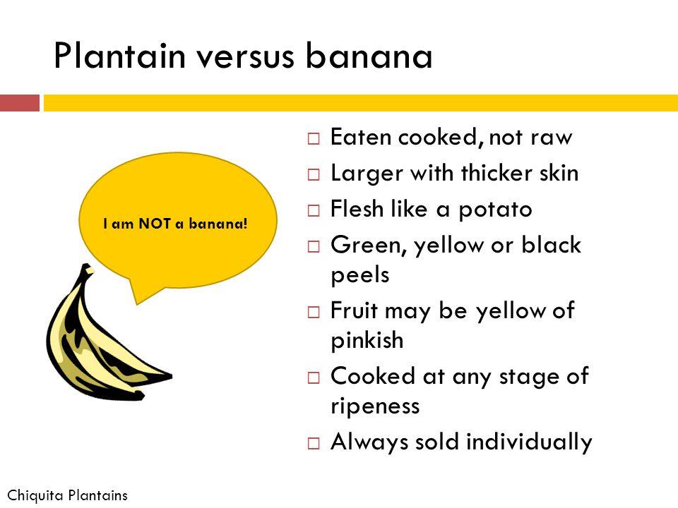 References 1.Chiquita Plantains.
