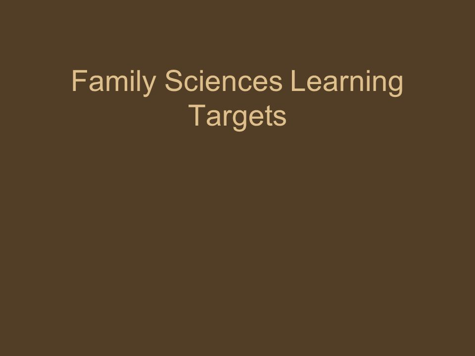 Family Sciences Learning Targets