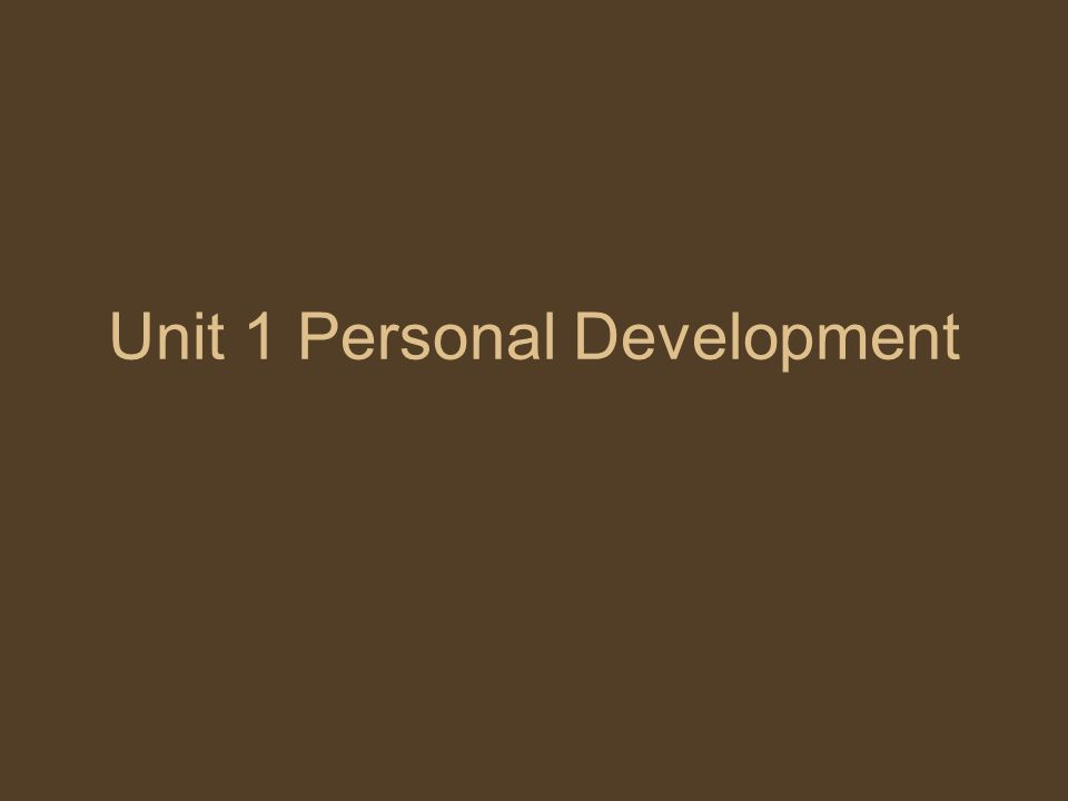 Unit 1 Personal Development