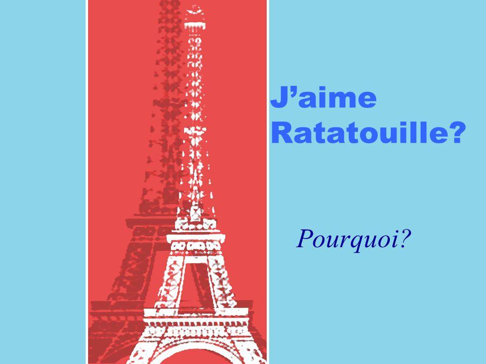 JaimeRatatouille? Pourquoi?