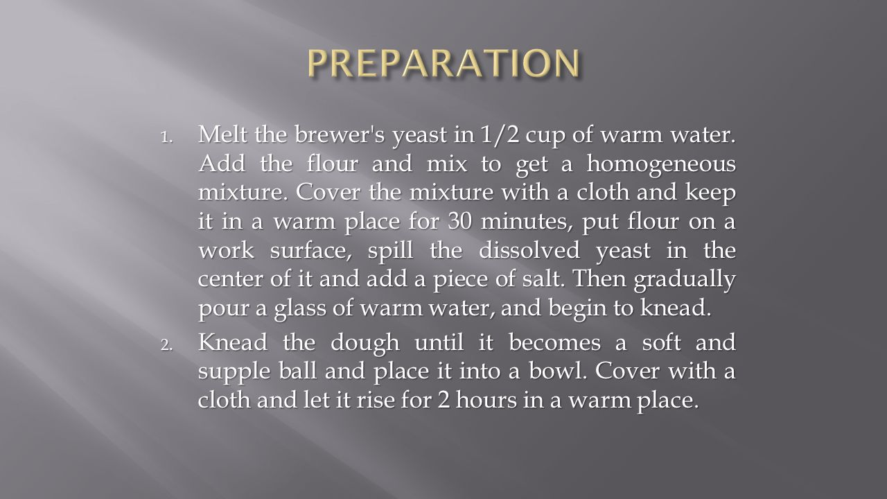 1. Melt the brewer s yeast in 1/2 cup of warm water.