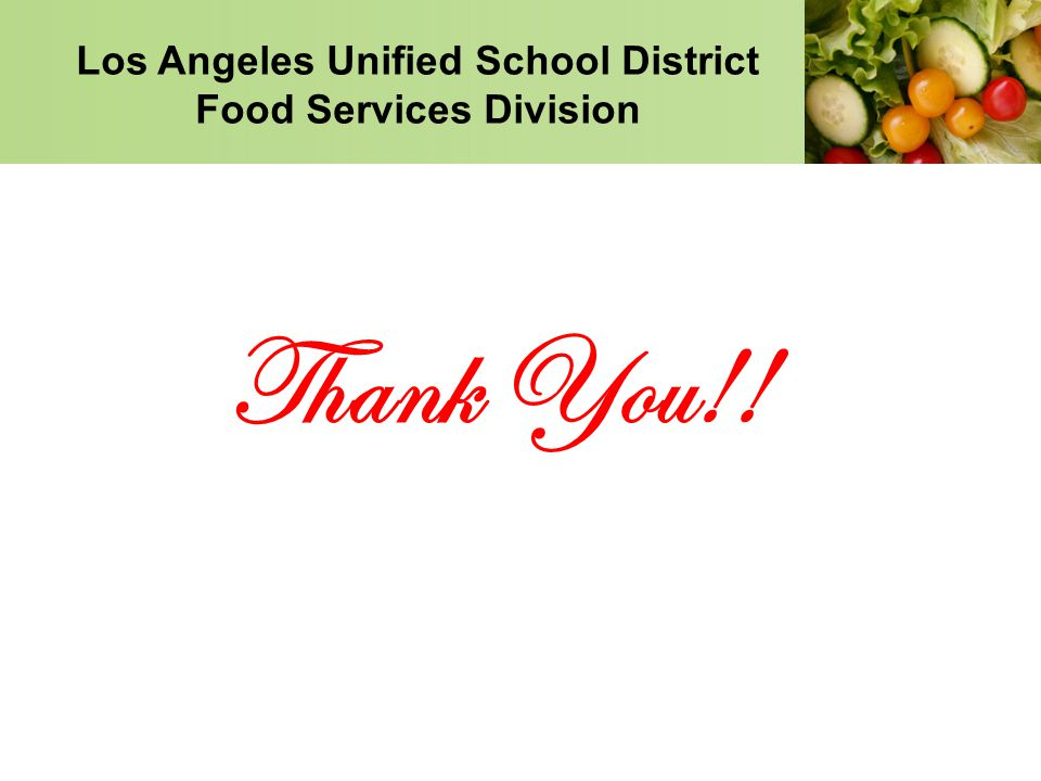 Los Angeles Unified School District Food Services Division Thank You!!