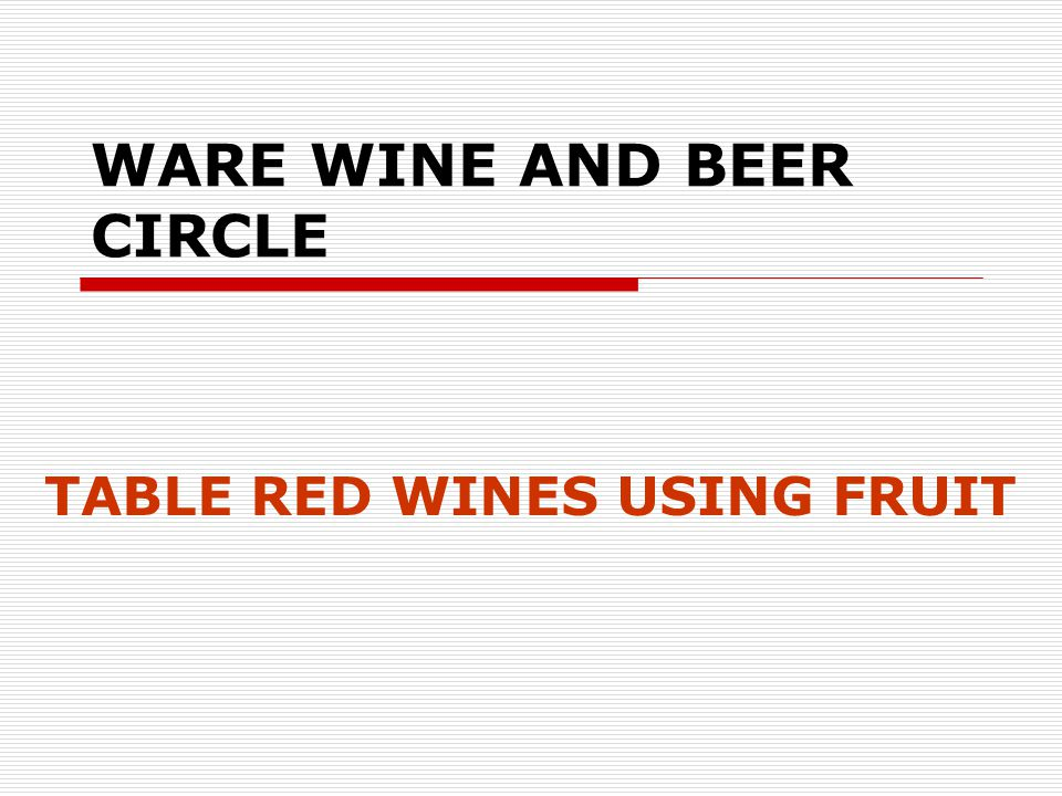 WARE WINE AND BEER CIRCLE TABLE RED WINES USING FRUIT