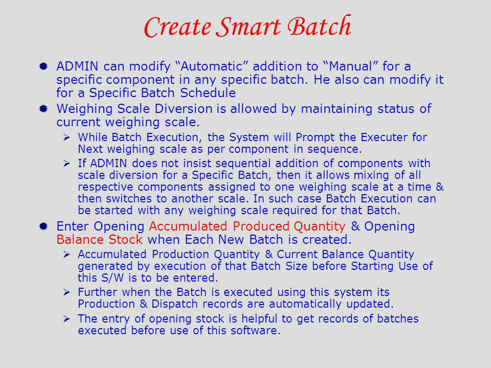 Create Smart Batch ADMIN can modify Automatic addition to Manual for a specific component in any specific batch. He also can modify it for a Specific