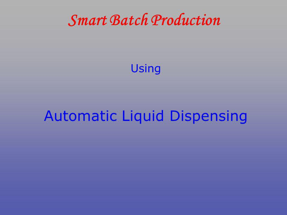 Smart Batch Production Using Automatic Liquid Dispensing